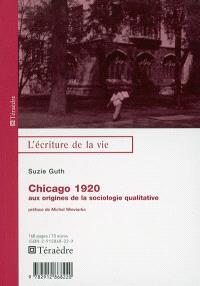 Chicago 1920 : aux origines de la sociologie qualitative