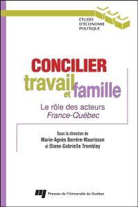 Concilier travail et famille  : le rôle des acteurs France-Québec