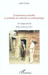 Connaissances actuelles et méthodes de recherche en anthropologie : un voyage sans fin