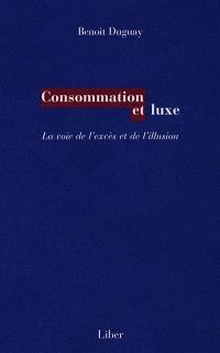 Consommation et luxe  : la voie de l'excès et de l'illusion