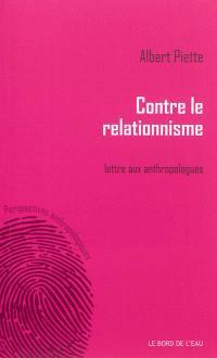 Contre le relationnisme : lettre aux anthropologues
