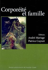 Corporéité et famille : actes du Colloque international Corps et famille, organisé à Besançon, les 22 et 23 juin 2006