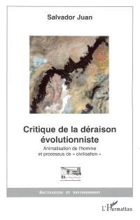 Critique de la déraison évolutionniste : animalisation de l'homme et processus de civilisation