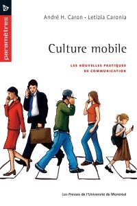 Culture mobile  : les nouvelles pratiques de communication