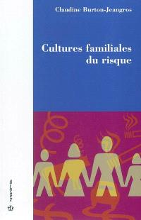 Cultures familiales du risque