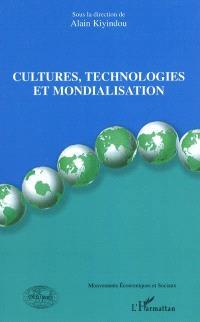 Cultures, technologies et mondialisation