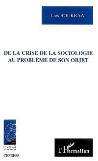 De la crise de la sociologie au problème de son objet