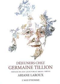 Déjeuners chez Germaine Tillion