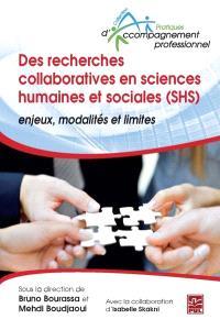 Des recherches collaboratives en sciences humaines et sociales (SHS). Enjeux, modalités et limites