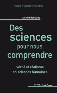 Des sciences pour nous comprendre : vérité et réalisme en sciences humaines