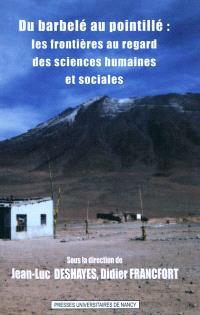 Du barbelé au pointillé : les frontières au regard des sciences humaines et sociales