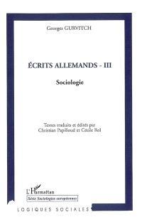 Ecrits allemands. Volume 3, Sociologie