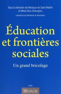 Education et frontières sociales : un grand bricolage