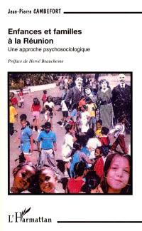 Enfances et familles à la Réunion : une approche psychosociologique