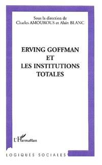 Erving Goffman et les institutions totales