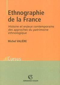 Ethnographie de la France : histoire et enjeux contemporains des approches du patrimoine ethnologique