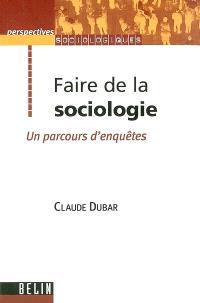 Faire de la sociologie : un parcours d'enquêtes