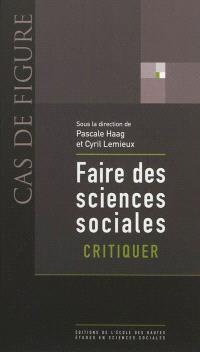Faire des sciences sociales. Volume 1, Critiquer