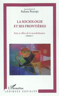 Faits et effets de la mondialisation. Volume 1, La sociologie et ses frontières