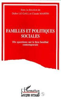 Familles et politiques sociales : dix questions sur le lien familial contemporain