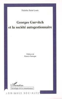 Georges Gurvitch et la société autogestionnaire
