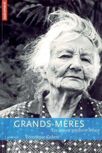 Grands-mères : un amour tendre et féroce