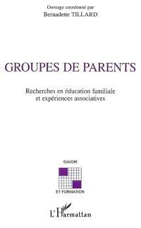 Groupes de parents : recherches en éducation familiale et expériences associatives