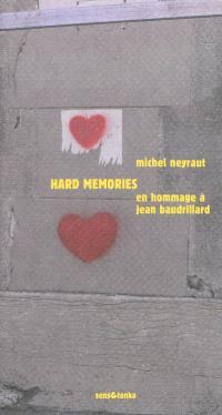 Hard memories : en hommage à Jean Baudrillard
