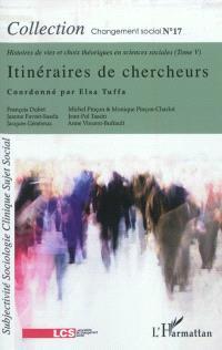 Histoires de vies et choix théoriques en sciences sociales. Volume 5, Itinéraires de chercheurs