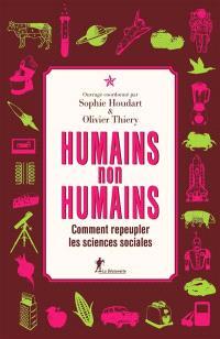 Humains, non humains : comment repeupler les sciences sociales