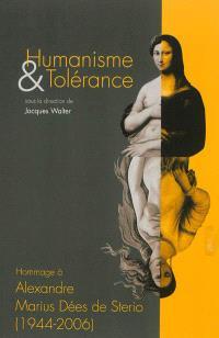 Humanisme & tolérance : hommage à Alexandre Marius Dées de Sterio, 1944-2006