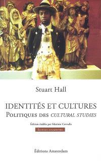Identités et cultures : politiques des cultural studies