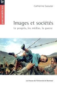 Images et sociétés  : le progès, les médias et la guerre