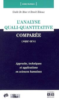 L'analyse qualitative comparée (AQQC-QCA) : approche, techniques et applications en sciences humaines