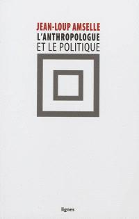 L'anthropologue et le politique