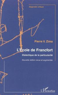 L'école de Francfort : dialectique de la particularité