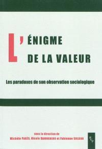 L'énigme de la valeur : les paradoxes de son observation sociologique