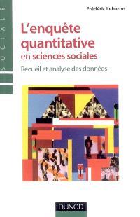 L'enquête quantitative en sciences sociales : recueil et analyse des données