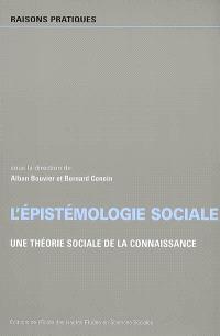L'épistémologie sociale : une théorie sociale de la connaissance