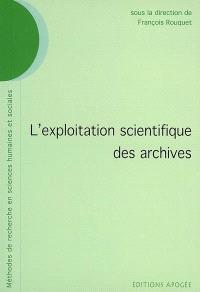 L'exploitation scientifique des archives