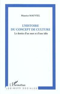 L'histoire du concept de culture : le destin d'un mot et d'une idée