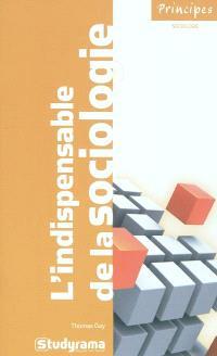 L'indispensable de la sociologie