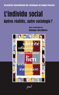 L'individu social  : autres réalités, autre sociologie?