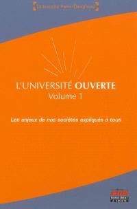 L'université ouverte : les enjeux de nos sociétés expliqués à tous. Volume 1