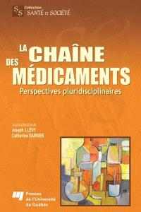 La chaîne des médicaments  : perspectives pluridisciplinaires