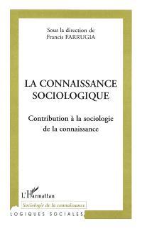 La connaissance sociologique : contribution à la sociologie de la connaissance