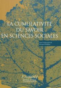 La cumulativité du savoir en sciences sociales : en hommage à Jean-Michel Berthelot
