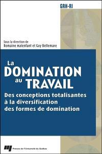 La domination au travail  : des conceptions totalisantes à la diversification des formes de domination