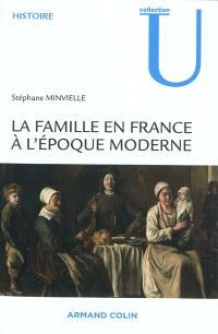 La famille en France à l'époque moderne : XVIe-XVIIIe siècle