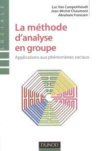 La méthode d'analyse en groupe : applications aux phénomènes sociaux
